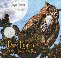 bookcover of Newbery Honor Book - DARK EMPEROR AND OTHER POEMS OF NIGHT  by Joyce Sidman