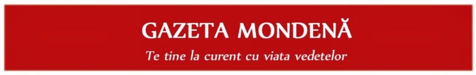 Gazeta Mondena -iti aduce cele mai importante stiri in exclusivitate despre vedete
