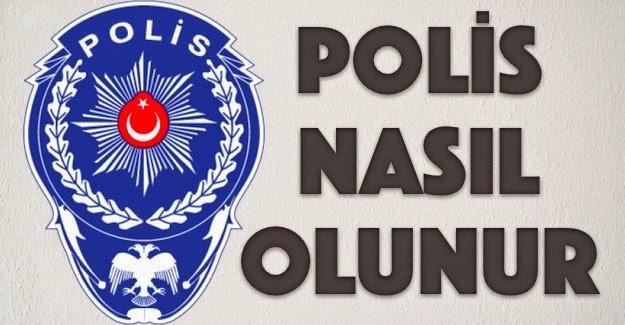 POLİS NASIL OLUNUR?