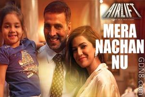 Mera Nachan Nu - AirLift - Akshay Kumar & Nimrat Kaur
