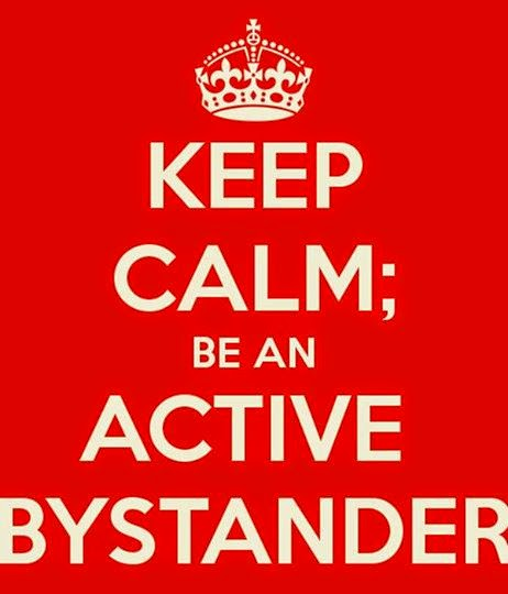 Keep Calm - Be an Active Bystander