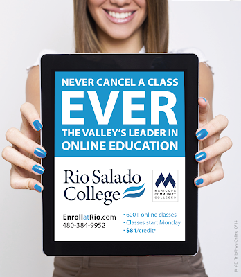 Image of a young woman holding up a tablet that reads: Never cancel a class, EVER!  The Valley's leader in online education: Rio Salado College, a Maricopa Community College.  EnorllatRio.com 480-384-3352.  600+ online clasees.  Classes start Monday.  $84/credit