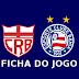 Ficha do jogo: CRB 3x3 Bahia - Copa do Nordeste 2015