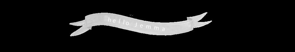 Hello Jemma