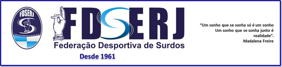 FDSERJ - FEDERAÇÃO DESPORTIVA DE SURDOS DO ESTADO DO RIO DE JANEIRO