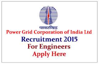 Power Grid Corporation of India Limited Recruitment 2015 for Engineers 2015