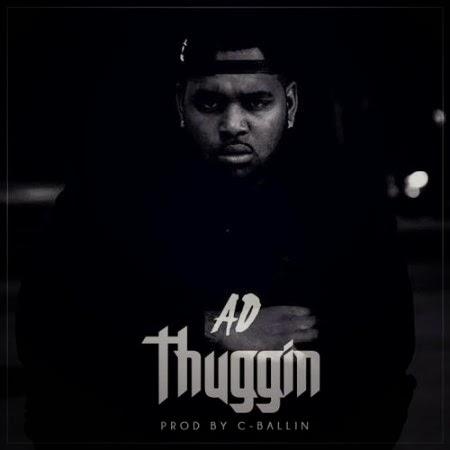 AD – Thuggin Lyrics