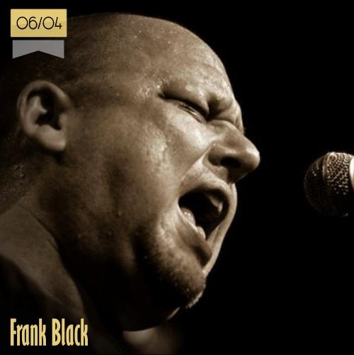 6 de abril | Frank Black - @PIXIES | Info + vídeos
