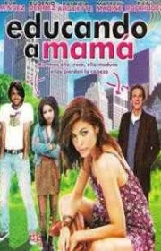 Ver Educando a mamá (Girl in Progress) (2012) Online