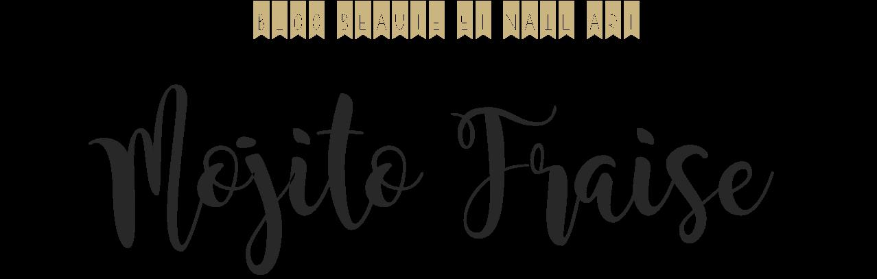 Mojito Fraise | Blog beauté et nail art