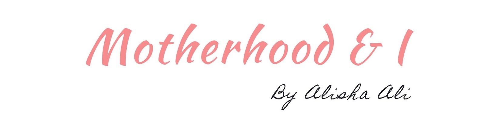 Motherhood and I