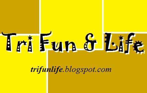 tri - fun and life
