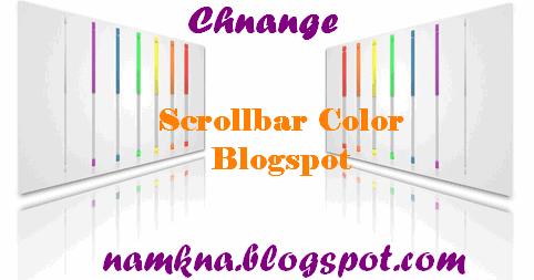 Đổi màu thanh cuộn bằng CSS3 cho blogspot