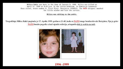 Milica Rakic,(January 9, 1996 — April 17, 1999) a three-year-old girl, was killed in the Nato attack on Batajnica, a residential suburb of Belgrade