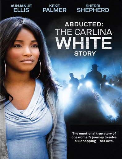 """Sinopsis: La pelicula """"Abducted: The Carlina White Story"""" del"""
