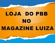 MAGAZINE LUIZA E PBB