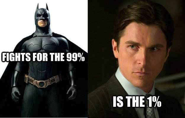 Bruce Wayne (Batman) - The 1 Percent, Who Fights For The 99 Percent