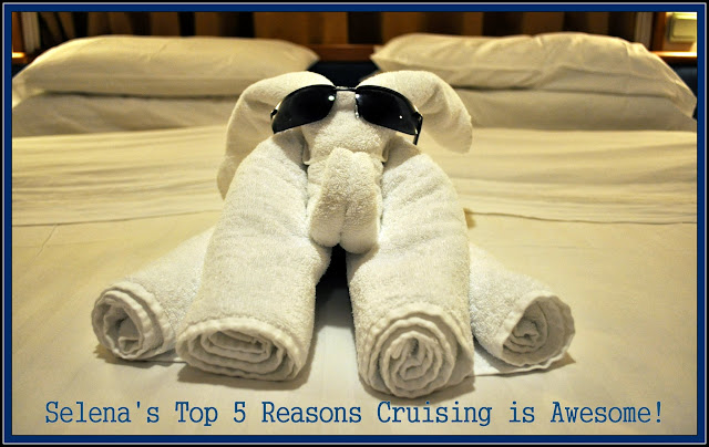 Selena's Top 5 Reasons Cruising is Awesome