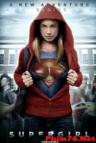 Cô Gái Siêu Nhân 1|| Supergirl Season 1
