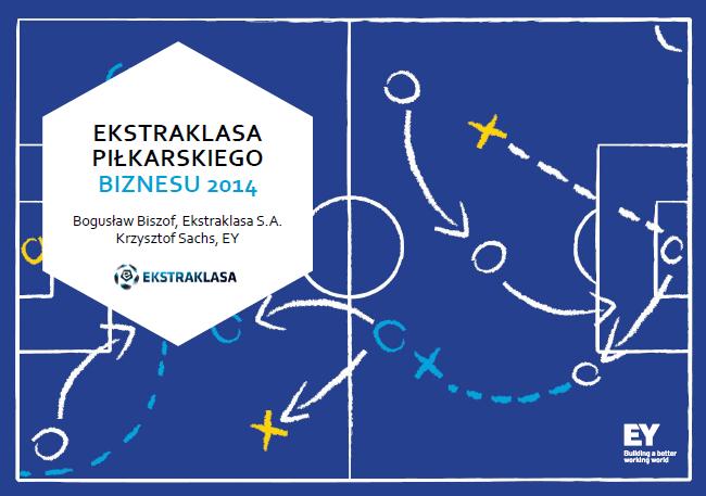 EY opublikowała raport Ekstraklasa Piłkarskiego Biznesu 2014
