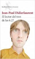 """Portada del libro """"El lector del tren de las 6.27"""", de Jean-Paul Didierlaurent"""