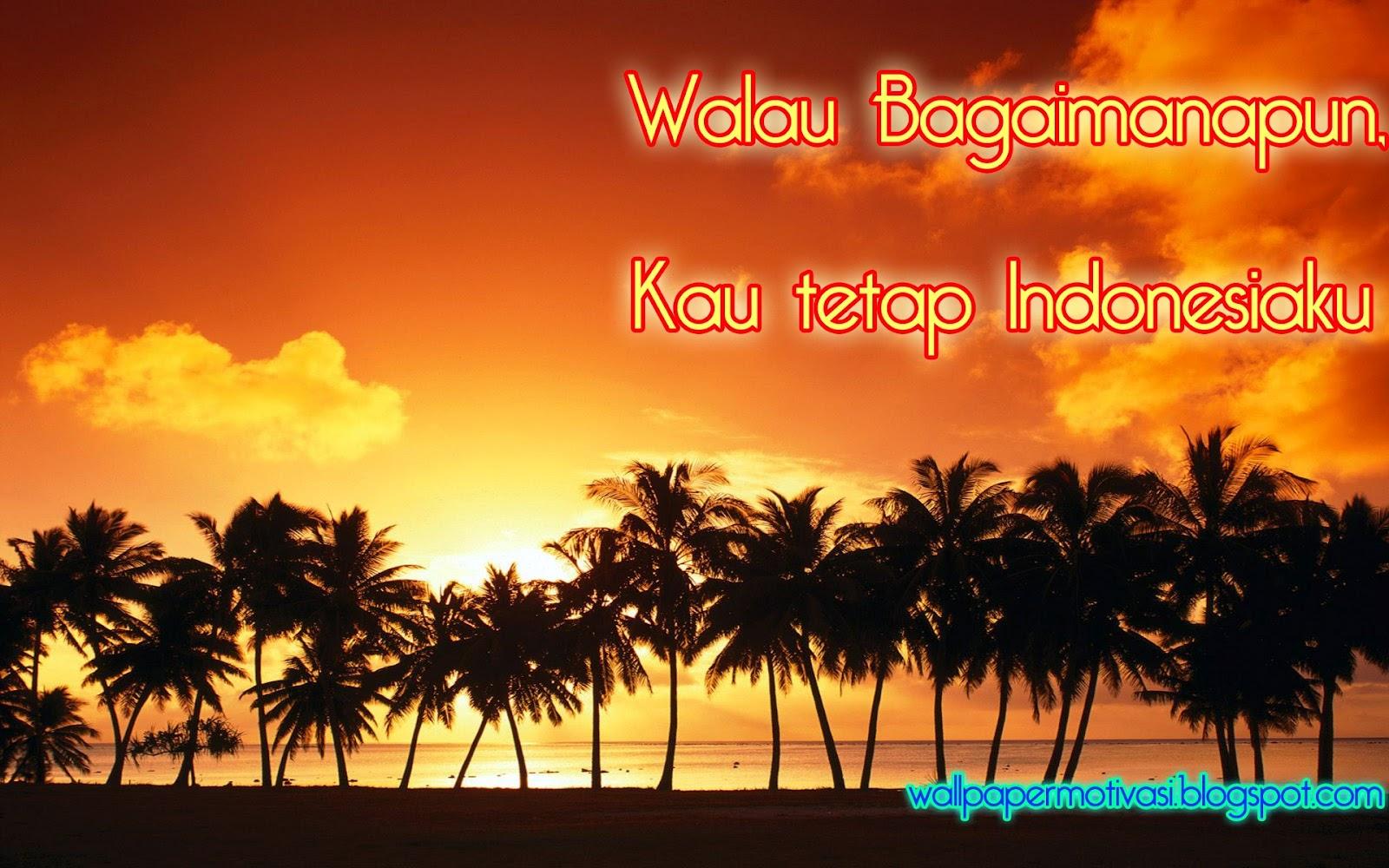 http://3.bp.blogspot.com/-KHZWSIwFM0c/UFB8yP85bTI/AAAAAAAAASU/PrwMsOtEY0g/s1600/kata+mutiara-kata+kata+bijak-kata+kata+indah-kau+tetap+indonesiaku.jpg