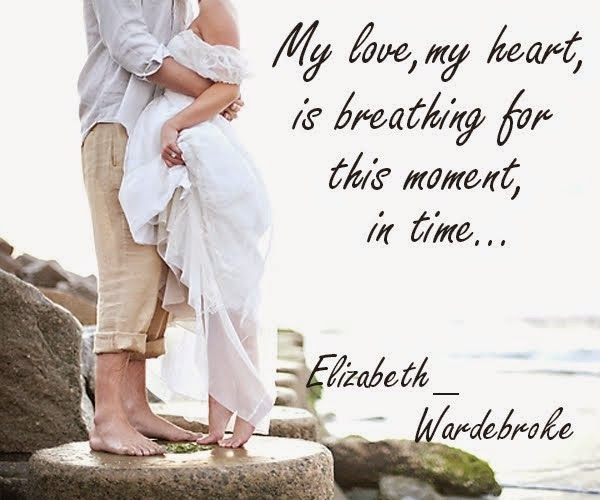 """My love, my heart is breathing for this moment, in time"""