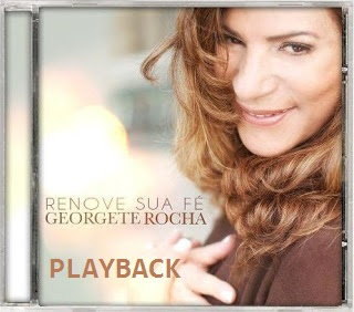 PlayBack Georgete Rocha - Renove Sua Fé