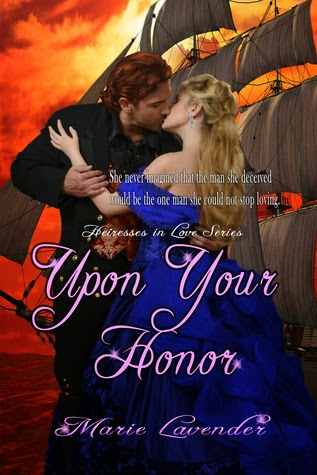 http://www.amazon.com/Upon-Your-Honor-Marie-Lavender-ebook/dp/B00JTKTODG/ref=sr_1_4?s=books&ie=UTF8&qid=1405382151&sr=1-4&keywords=Marie+Lavender