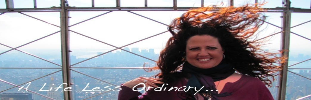 A Life Less Ordinary...