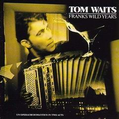 Tom Waits - Franks Wild Years.rar (Music Album)