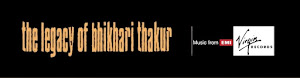 Click here for Bhikhari Thakur Blogspot.