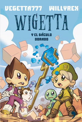 LIBRO - Wigetta y el báculo dorado  Vegetta777 & Willyrex (Temas de Hoy - 24 noviembre 2015)  VIDEOJUEGOS - YOUTUBER - JUVENIL  Edición papel & ebook kindle   Comprar en Amazon España