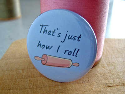 That's how I roll - pinback button copyright Ellen Honich 2011