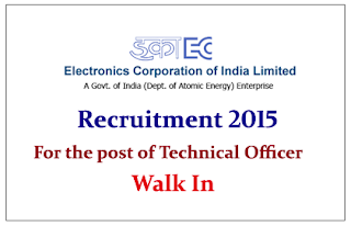 Electronics Corporation of India Limited Recruitment 2015 for the post of Technical Officer