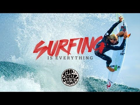 Rip Curl Wetsuits Surfing is Everything