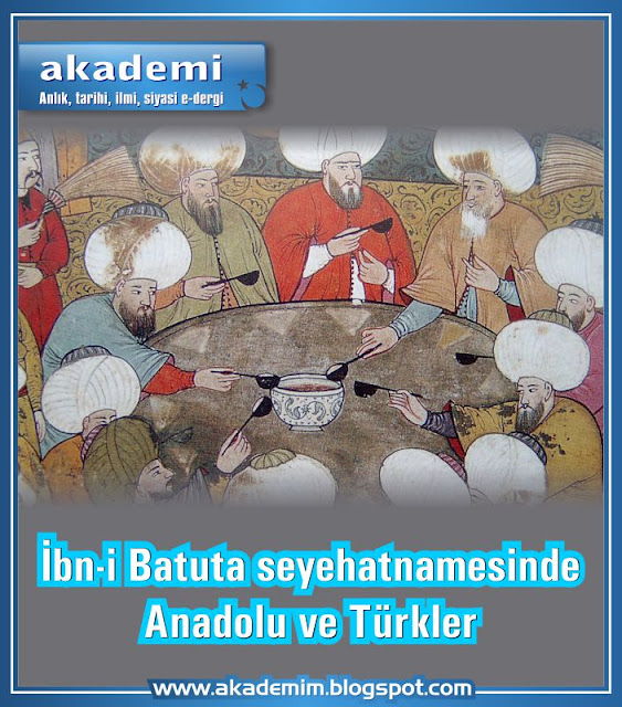 İbn-i Batuta seyehatnamesinde Anadolu ve Türkler