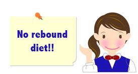 No rebound diet!