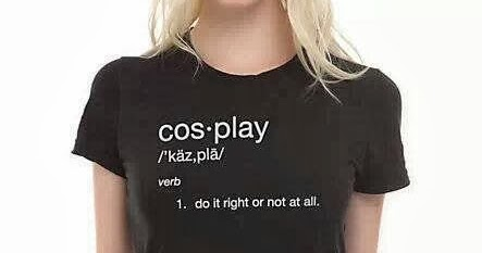 "geek with curves: This ""Define Cosplay"" Shirt Gets It All ..."