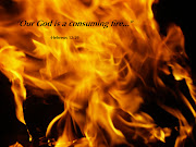 We're most familiar with how fire destroys. Deuteronomy 9:3 and Psalm 97:3 .