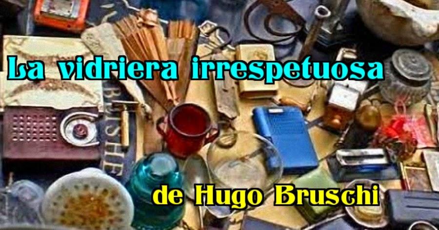 La vidriera irrespetuosa de Hugo Bruschi