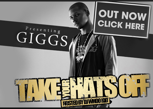 Giggs – Take Your Hats Off (Mixtape Download)