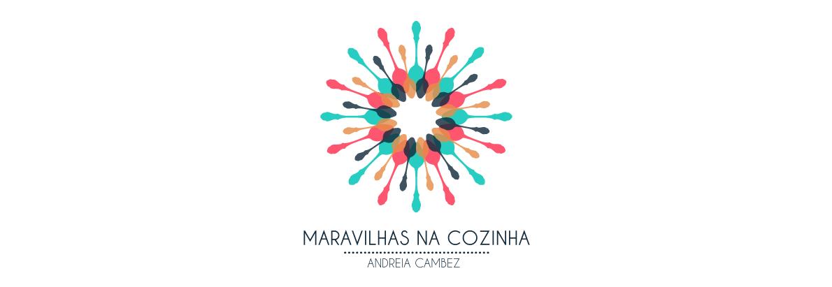 Maravilhas na Cozinha - Andreia Cambez