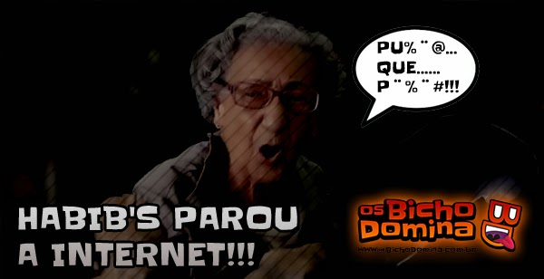 Habib's parou a internet!!!