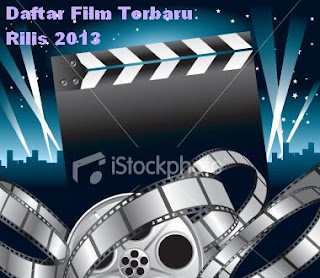 Daftar Film Terbaru Rilis 2013