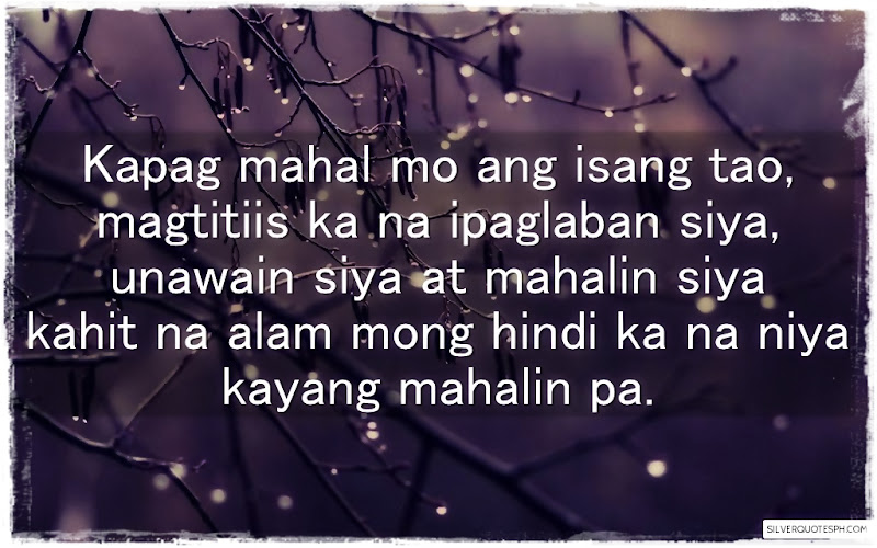 Kapag Mahal Mo Ang Isang Tao, Picture Quotes, Love Quotes, Sad Quotes, Sweet Quotes, Birthday Quotes, Friendship Quotes, Inspirational Quotes, Tagalog Quotes