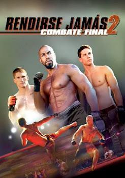 Ver Película Rendirse jamás 2: Combate final Online Gratis (2011)