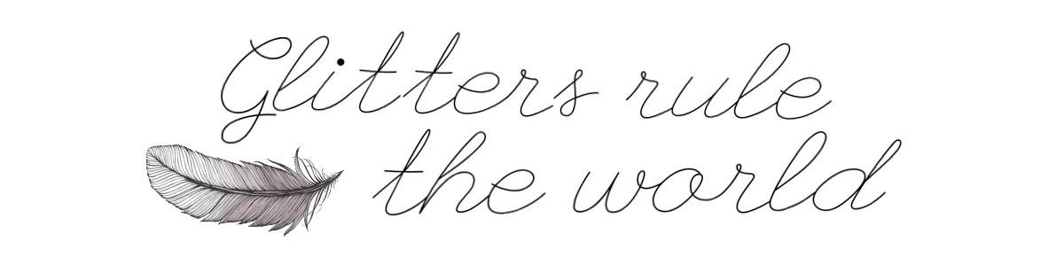 Glitters rule the world