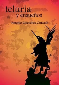 TELURIA Y ENSUEÑOS - ANTONIO GOICOCHEA