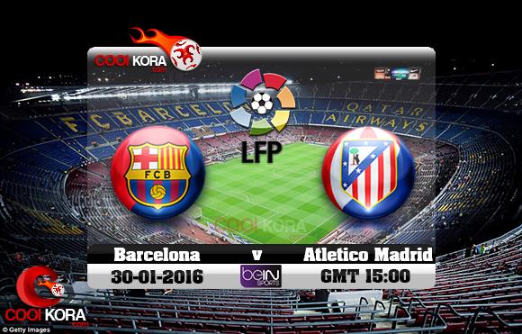 مشاهدة مباراة برشلونة وأتلتيكو مدريد اليوم 30-1-2016 في الدوري الأسباني